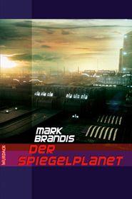 Mark Brandis - Der Spiegelplanet