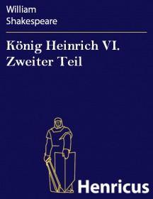 König Heinrich VI. Zweiter Teil
