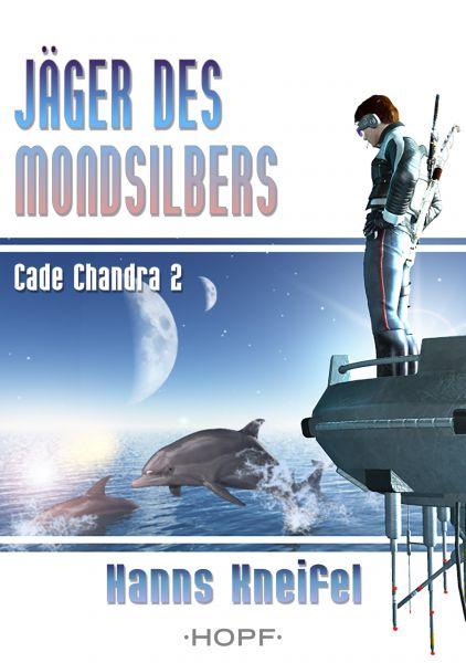 Cade Chandra 2: Jäger des Mondsilbers