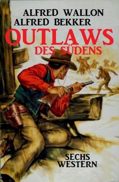 Outlaws des Südens: Sechs Western