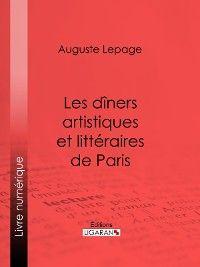 Les dîners artistiques et littéraires de Paris