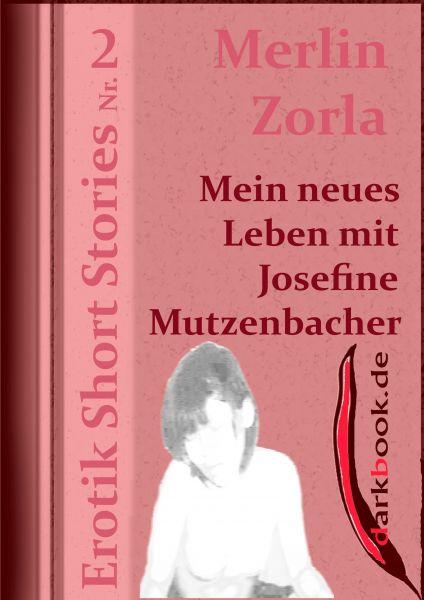 Mein neues Leben mit Josefine Mutzenbacher