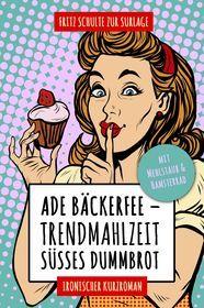 Ade Bäckerfee: Trendmahlzeit süßes Dummbrot