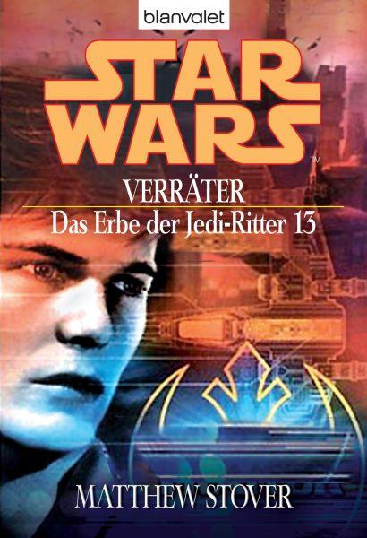 Star Wars. Das Erbe der Jedi-Ritter 13. Verräter
