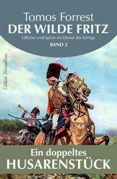 Der wilde Fritz #2: Ein doppeltes Husarenstück!