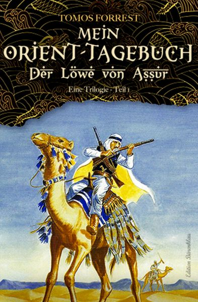 Mein Orient-Tagebuch: Der Löwe von Aššur 1