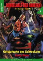 Dunkelwelt der Anderen 04 - Geisterbahn des Schreckens