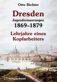Otto Richter - Jungenderinnerungen - DRESDEN 1869–1879
