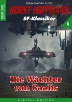 Horst Hoffmann SF-Klassiker 08 - Die Wächter von Caalis