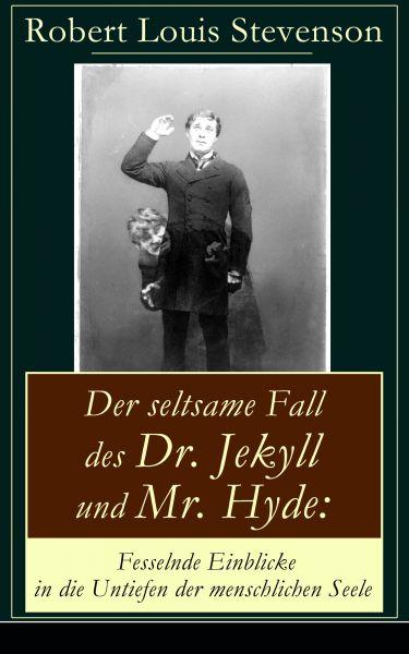 Der seltsame Fall des Dr. Jekyll und Mr. Hyde: Fesselnde Einblicke in die Untiefen der menschlichen