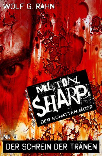 Milton Sharp #9: Der Schrein der Tränen