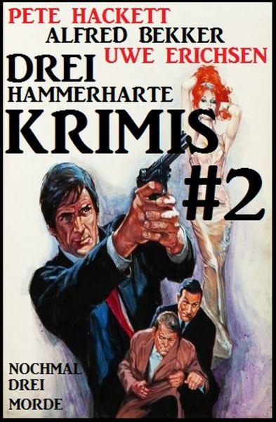 Drei hammerharte Krimis #2: Nochmal drei Morde