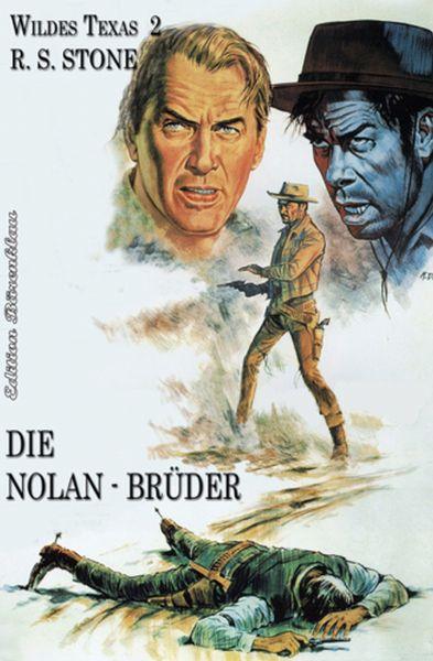 Wildes Texas #2: Die Nolan-Brüder