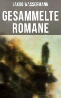 Sämtliche Romane von Jakob Wassermann