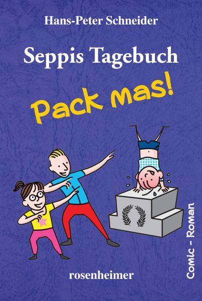 Seppis Tagebuch - Pack mas!: Ein Comic-Roman Band 4