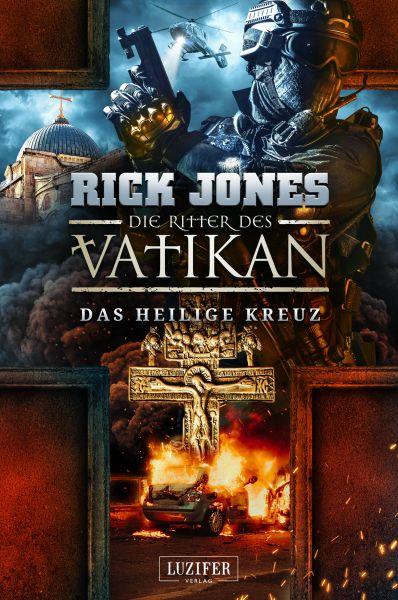 DAS HEILIGE KREUZ (Die Ritter des Vatikan 9)