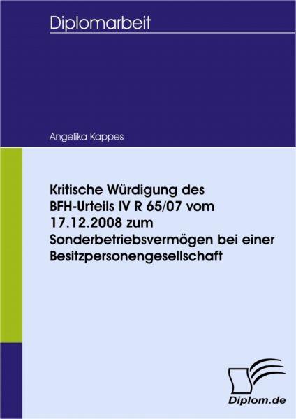 Kritische Würdigung des BFH-Urteils IV R 65/07 vom 17.12.2008 zum Sonderbetriebsvermögen bei einer B