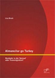 Almancilar go Turkey - Rückkehr in die 'Heimat' oder Transmigration?
