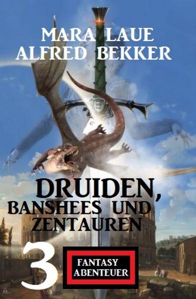 Druiden, Banshees und Zentauren: 3 Fantasy Abenteuer