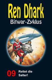 Ren Dhark Bitwar-Zyklus 9: Rettet die Salter!