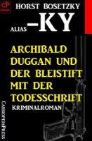 Archibald Duggan und der Bleistift mit der Todesschrift