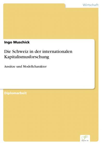 Die Schweiz in der internationalen Kapitalismusforschung