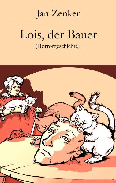 Lois, der Bauer