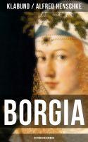 BORGIA: Historischer Roman