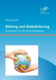 Bildung und Globalisierung: Konsequenzen für die Elementarpädagogik