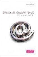 Microsoft Outlook 2010 – E-Mails erstellen