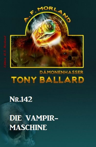 Die Vampir-Maschine Tony Ballard Nr. 142