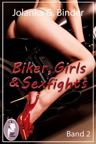 Biker, Girls & Sexfights, Band 2 (Catfight, Erotik)