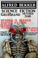 Science Fiction Großband Oktober 2018 – 1302 Seiten fantastische Spannung