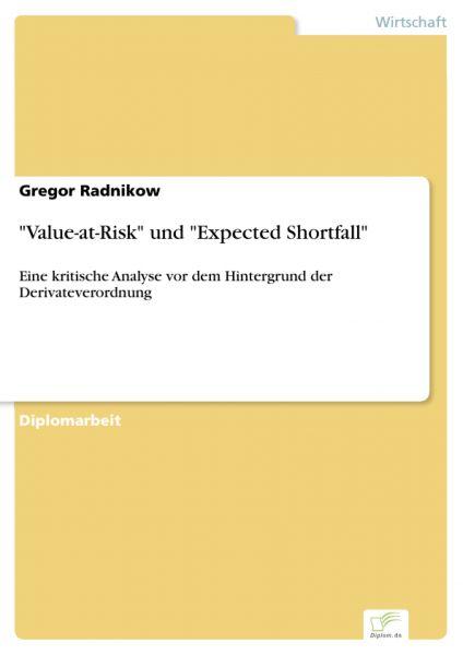 """""""Value-at-Risk"""" und """"Expected Shortfall"""""""