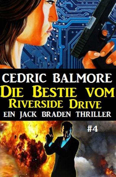 Ein Jack Braden Thriller #4: Die Bestie vom Riverside Drive