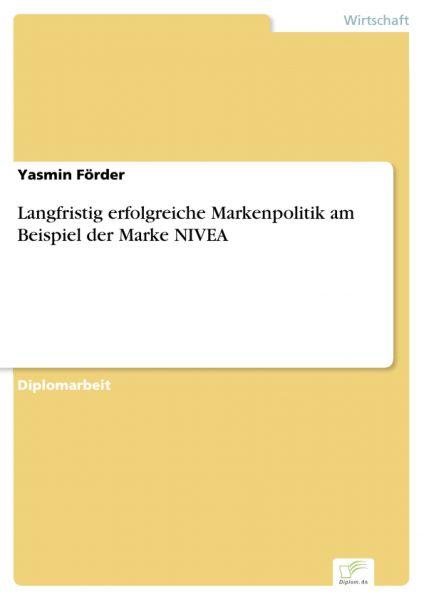 Langfristig erfolgreiche Markenpolitik am Beispiel der Marke NIVEA