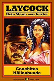 Laycock Western 63: Conchitas Höllenhunde