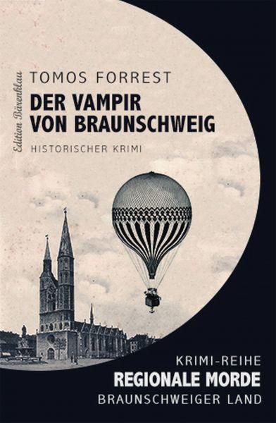 Regionale Morde – aus dem Braunschweiger Land: Der Vampir von Braunschweig