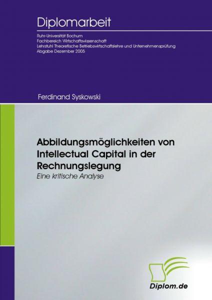 Abbildungsmöglichkeiten von Intellectual Capital in der Rechnungslegung
