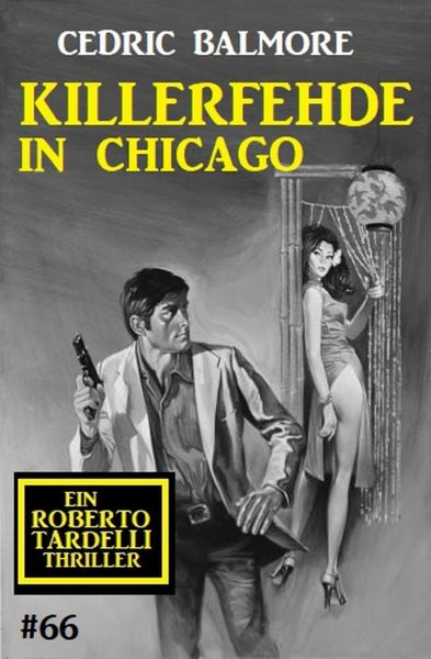 Ein Roberto Tardelli Thriller #66: Killerfehde in Chicago