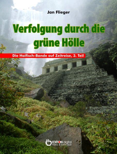 Verfolgung durch die grüne Hölle