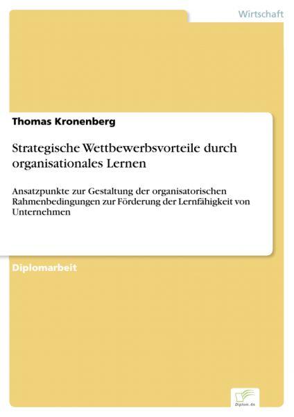 Strategische Wettbewerbsvorteile durch organisationales Lernen