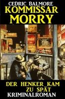 Kommissar Morry - Der Henker kam zu spät