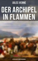 Der Archipel in Flammen: Historischer Abenteuerroman