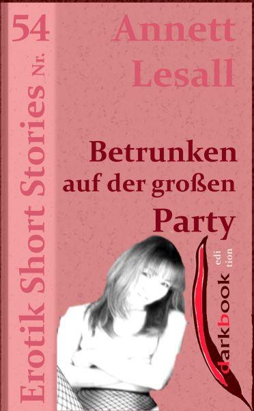 Betrunken auf der großen Party