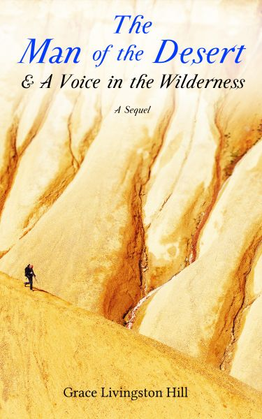 The Man of the Desert & A Voice in the Wilderness: A Sequel