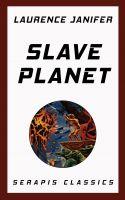 Slave Planet (Serapis Classics)