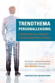 Trendthema Personalleasing: Leiharbeitnehmer erfolgreich in Industriebetrieben einsetzen