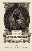 William Shakespeares Star Wars - Fürwahr, eine neue Hoffnung