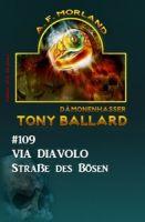 Tony Ballard #109: Via Diavolo - Straße des Bösen